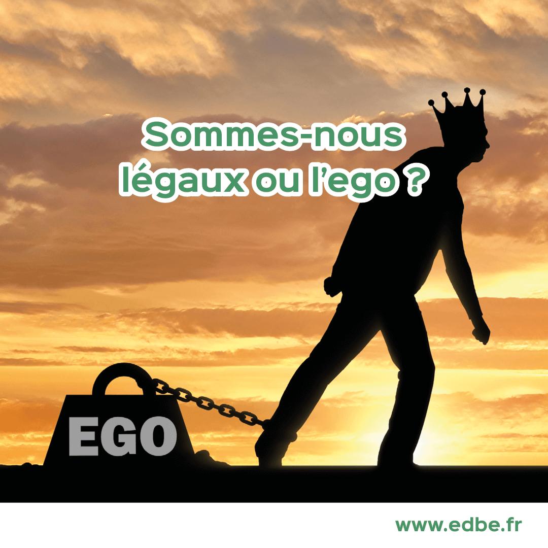 Sommes-nous légaux ou l'ego ?