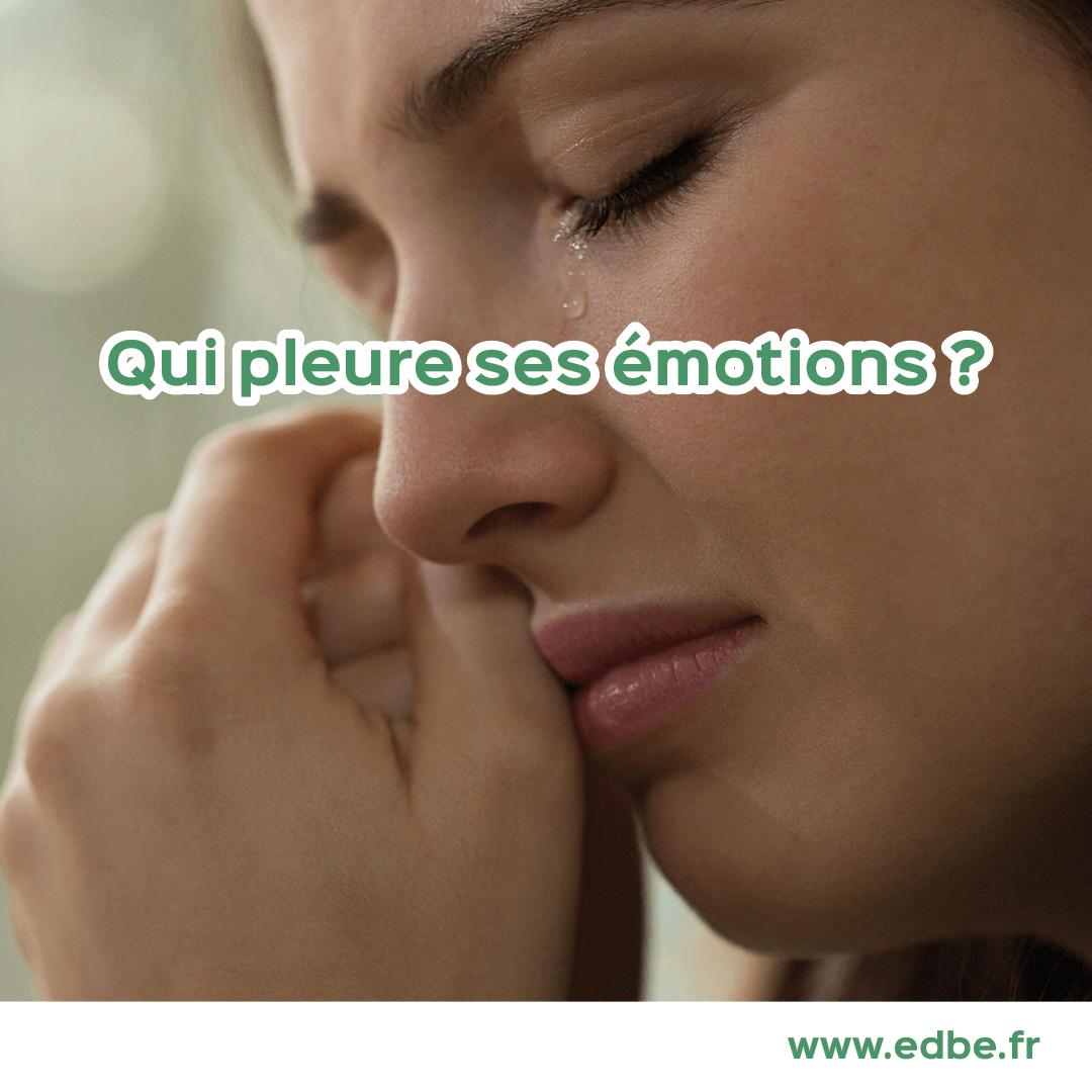 Qui pleure ses émotions ?